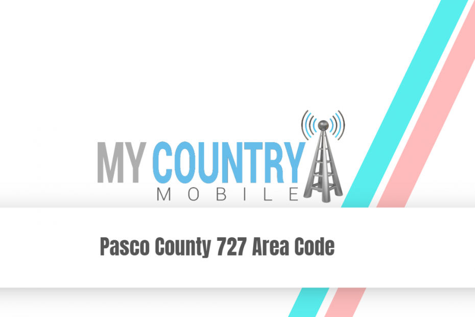Pasco County 727 Area Code - My Country Mobile