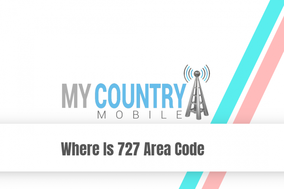 Where Is 727 Area Code - My Country Mobile
