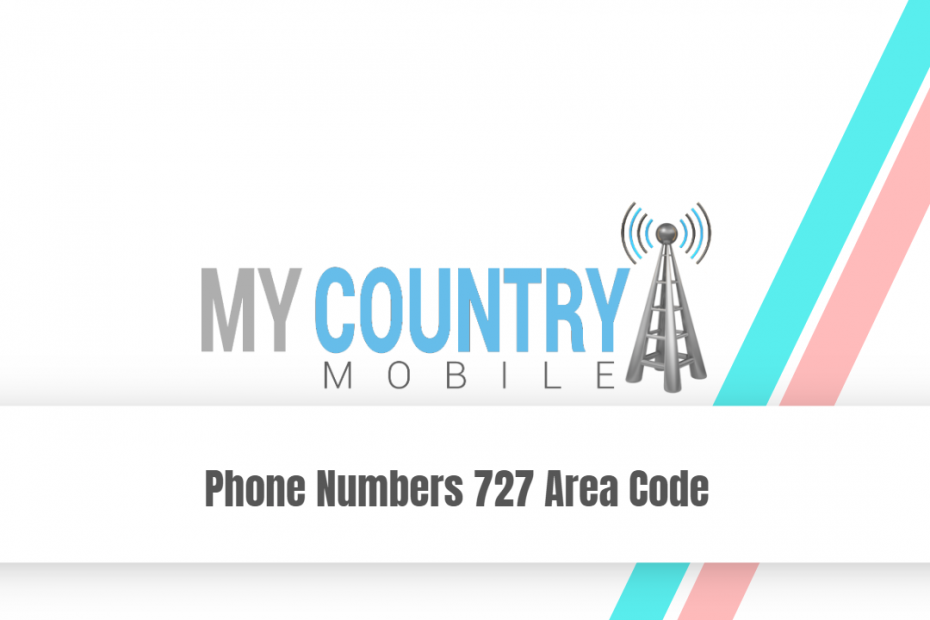 Phone Numbers 727 Area Code - My Country Mobile