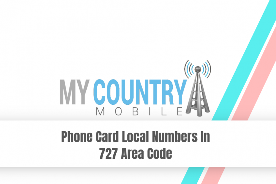 Phone Card Local Numbers In 727 Area Code - My Country Mobile