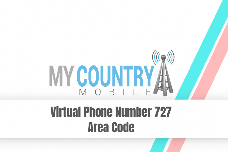 Virtual Phone Number 727 Area Code - My Country Mobile
