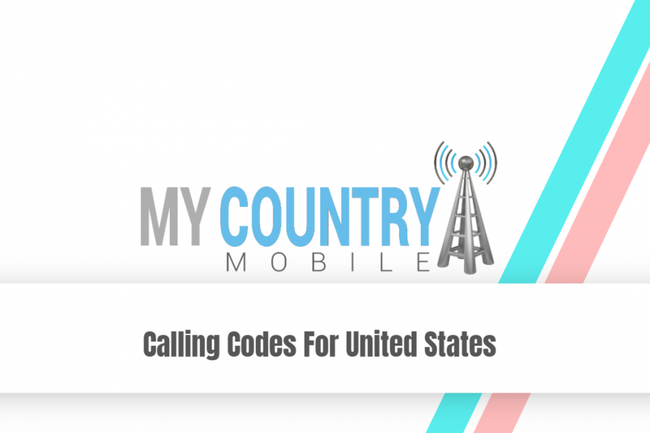 Calling Codes For United States - My Country Mobile