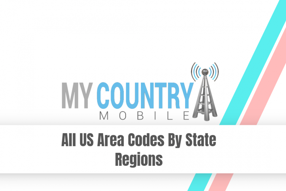 All US Area Codes By State Regions - My Country Mobile