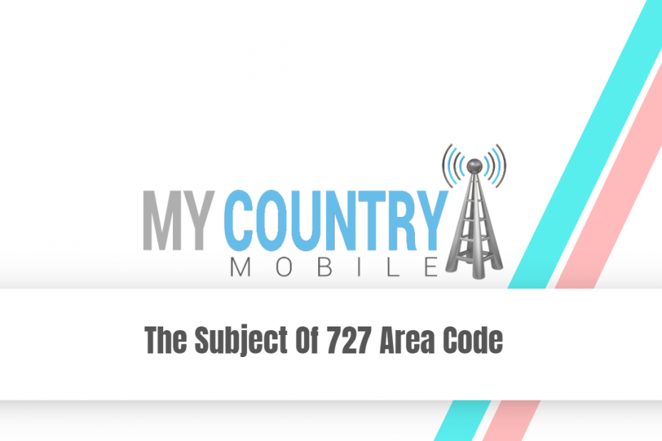 The Subject Of 727 Area Code - My Country Mobile